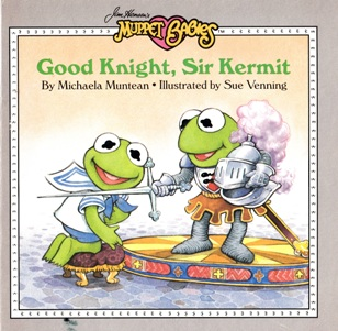 Good Knight, Sir Kermit