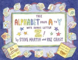 The Alphabet from A to Y with Bonus Letter Z! by Steve Martin, illustrated by Roz Chast
