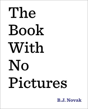 B.J. Novak's The Book with No Pictures